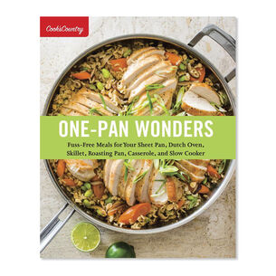 One-Pan Wonders: Fuss-Free Meals for Your Sheet Pan, Dutch Oven, Skillet, Roasting Pan, Casserole, and Slow Cooker
