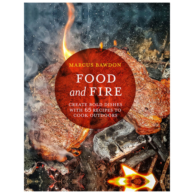 Food and Fire: Create bold dishes with 65 recipes to cook outdoors