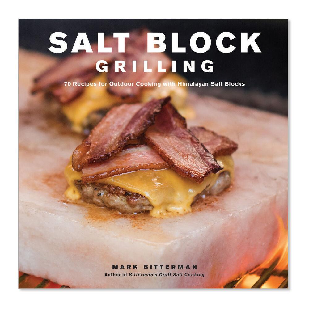 Salt Block Grilling: 70 Recipes for Outdoor Cooking with Himalayan Salt Blocks