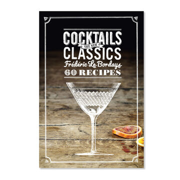Cocktails: The New Classics