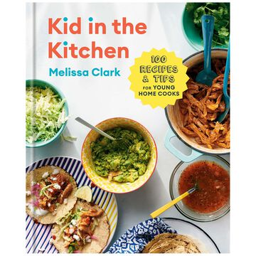 Kid in the Kitchen: 100 Recipes and Tips for Young Home Cooks