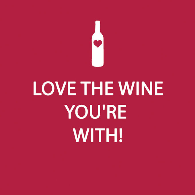 """""""Love the Wine You""""re With!"""" Paper Cocktail Napkins"""