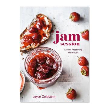 Jam Session: A Fruit-Preserving Handbook