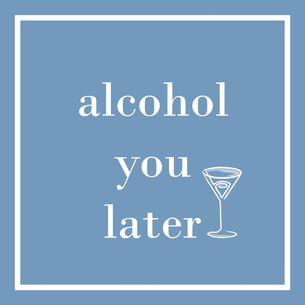 """""""Alcohol You Later"""" Paper Cocktail Napkins, Set of 20"""