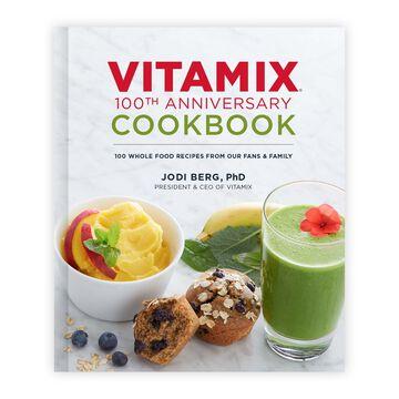 Vitamix 100th Anniversary Cookbook