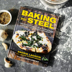 Baking with Steel: The Revolutionary New Approach to Perfect Pizza, Bread, and More