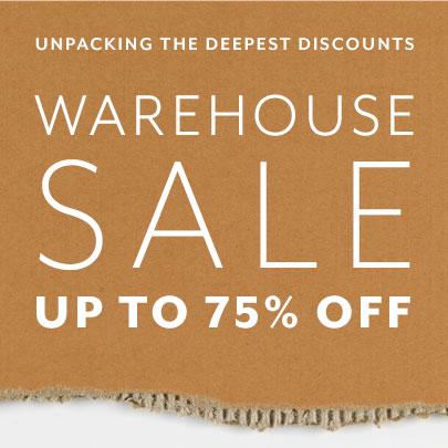 Warehouse Sale up to 75% off