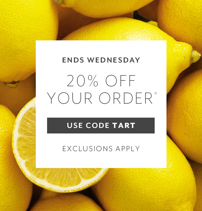 Ends Wednesday 20% off your order with code TART