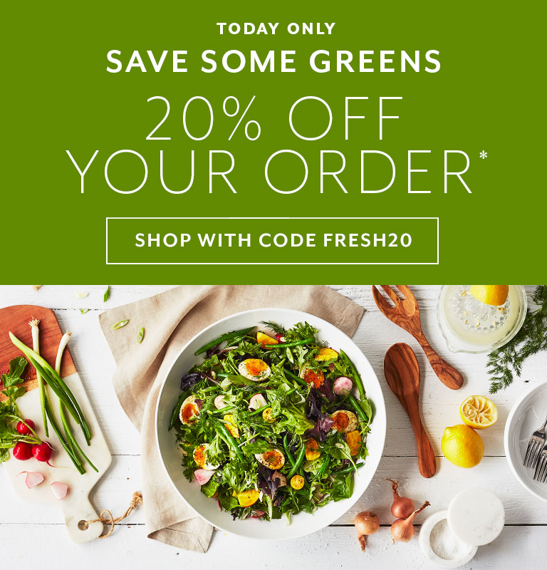 Today only save some greens, 20% off your order, shop with code FRESH20
