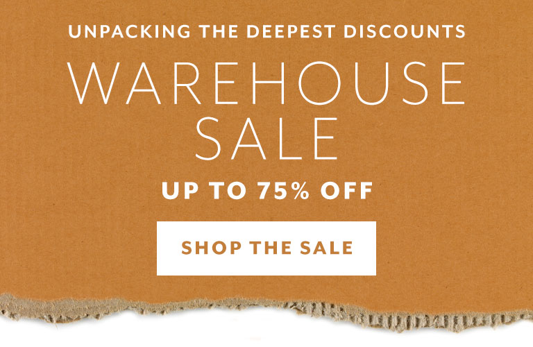 Ends Monday Warehouse sale up to 75 percent off
